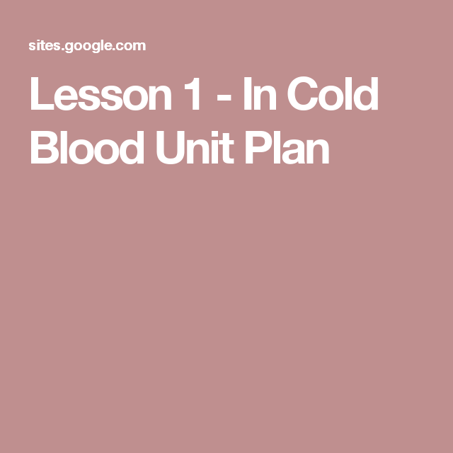 lesson in cold blood unit plan in cold blood  in cold blood essay topics lesson 1 in cold blood unit plan
