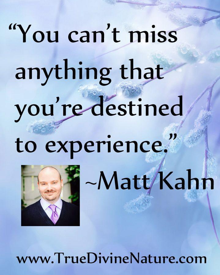 Matt Kahn Quotes Fair Favorite Quotes From Spiritual Teacher And Intuitive Healer Matt . Design Inspiration