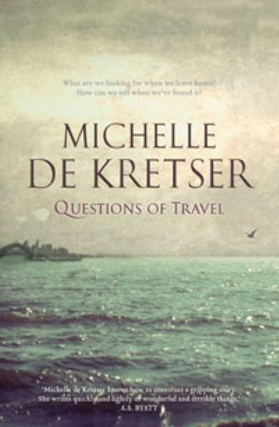 Questions of Travel - Michelle de Kretser