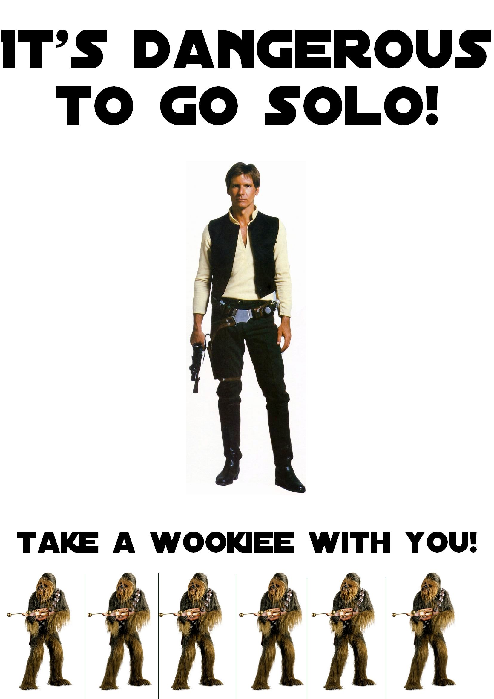 Saw This On The Wall At Work And Just Had To Track It Down Love It It S Dangerous To Go Solo By Reloc3 O Going Solo Star Wars Humor Virtual Girlfriend