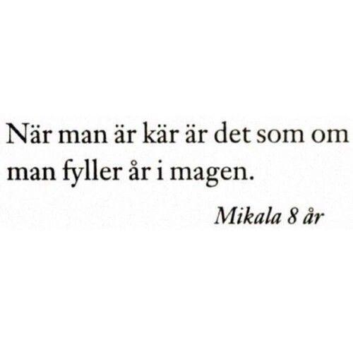 när man fyller år Kärlek=fyller år i magen | Swedish quotes | Pinterest | Texts  när man fyller år