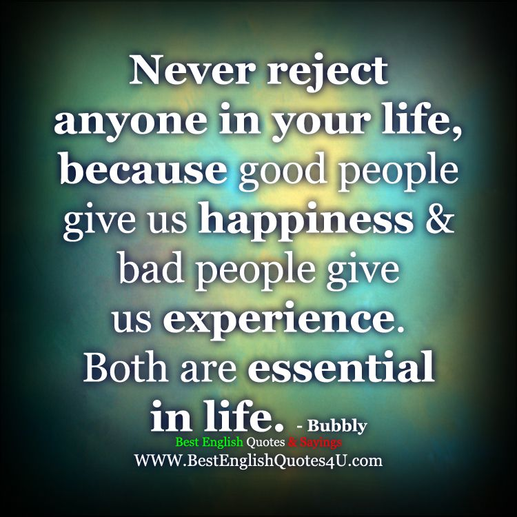 Best English Quotes & Sayings: Never Reject Anyone In Your