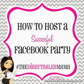 The Direct Sales Mama: How to Host a Successful Facebook Party