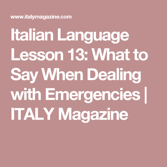 Italian Language Lesson 13: What To Say When Dealing With