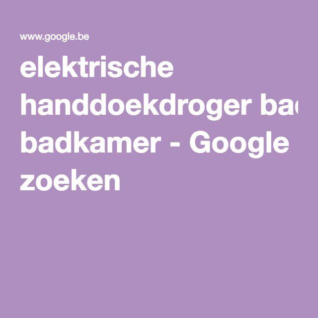 elektrische handdoekdroger badkamer - Google zoeken | appartement ...