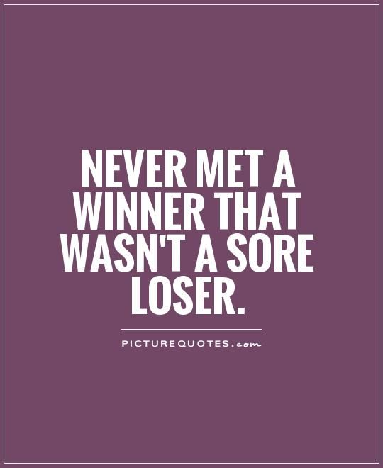 Sore Winners And Losers Quotes Loser Quotes For Guys Bingo Card