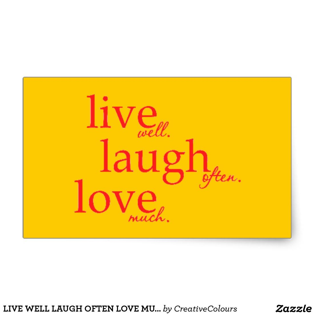 LIVE WELL LAUGH OFTEN LOVE MUCH MOTTOS QUOTES COMM RECTANGULAR STICKER
