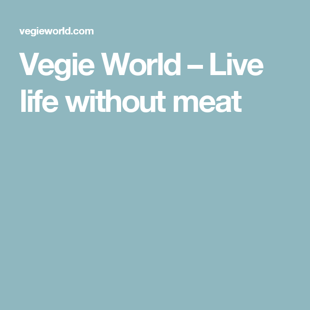 Vegie World – Live life without meat