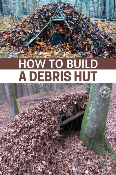 Shtf Shelter: How To Build A Debris Hut