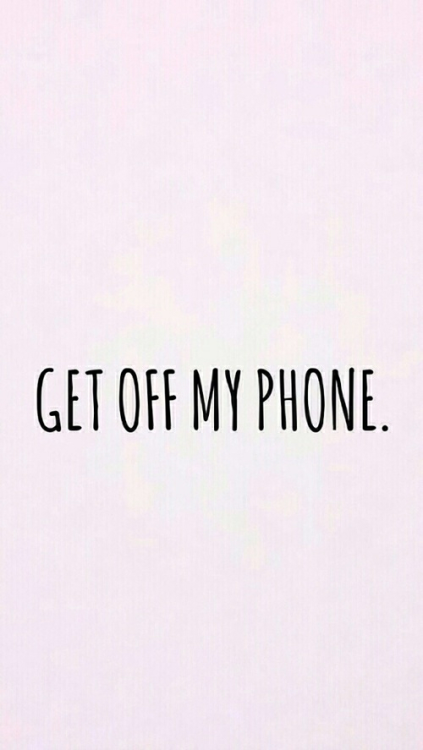 Get off my Phone ★ iPhone wallpaper LOL