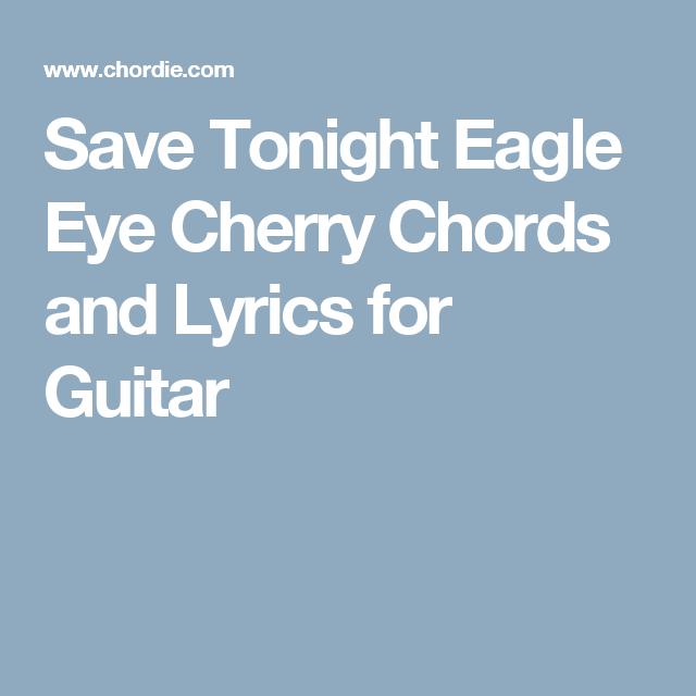 Save Tonight Eagle Eye Cherry Chords and Lyrics for Guitar | Ukulele ...