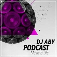 Dj Aby - Podcast (Music Is Life) Ep.2 by DJ_ABY on SoundCloud