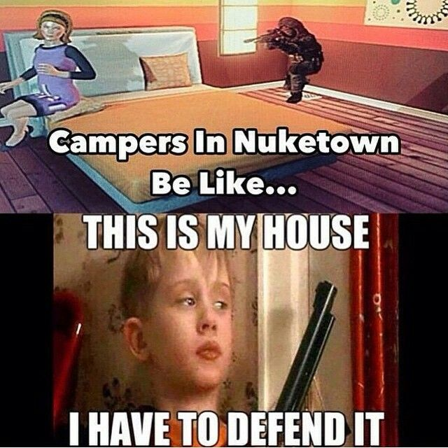 Call Of Duty Black Ops 2 Campers In Nuketown Be Like Funny Gaming Memes Funny Games Call Of Duty