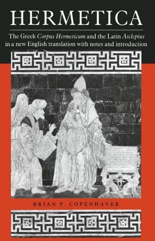 Hermetica the greek corpus hermeticum and the latin asclepius in a hermetica the greek corpus hermeticum and the latin asclepius in a new english translation with notes and introduction fandeluxe Choice Image