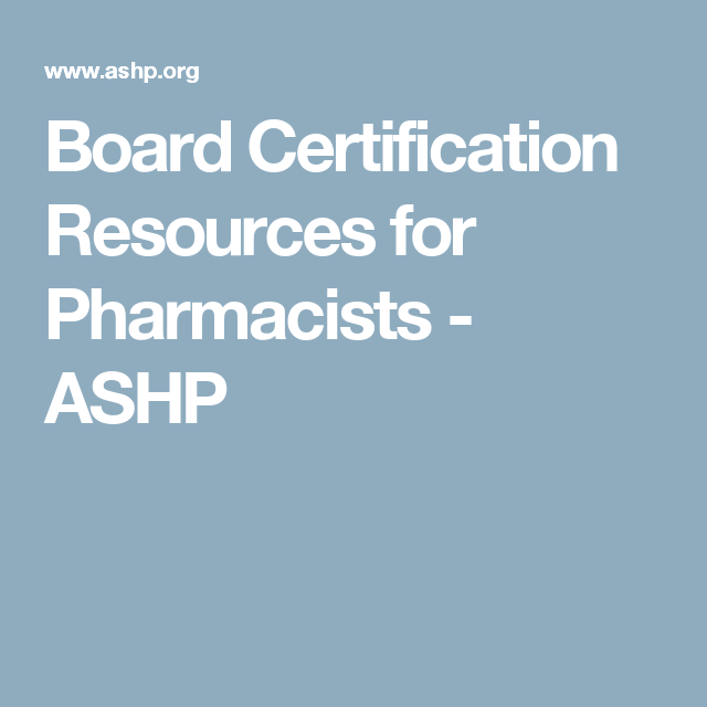 Board Certification Resources for Pharmacists - ASHP | Pharmacy ...