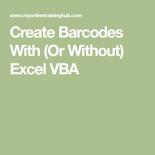 Create Barcodes With (Or Without) Excel VBA   Microsoft Office