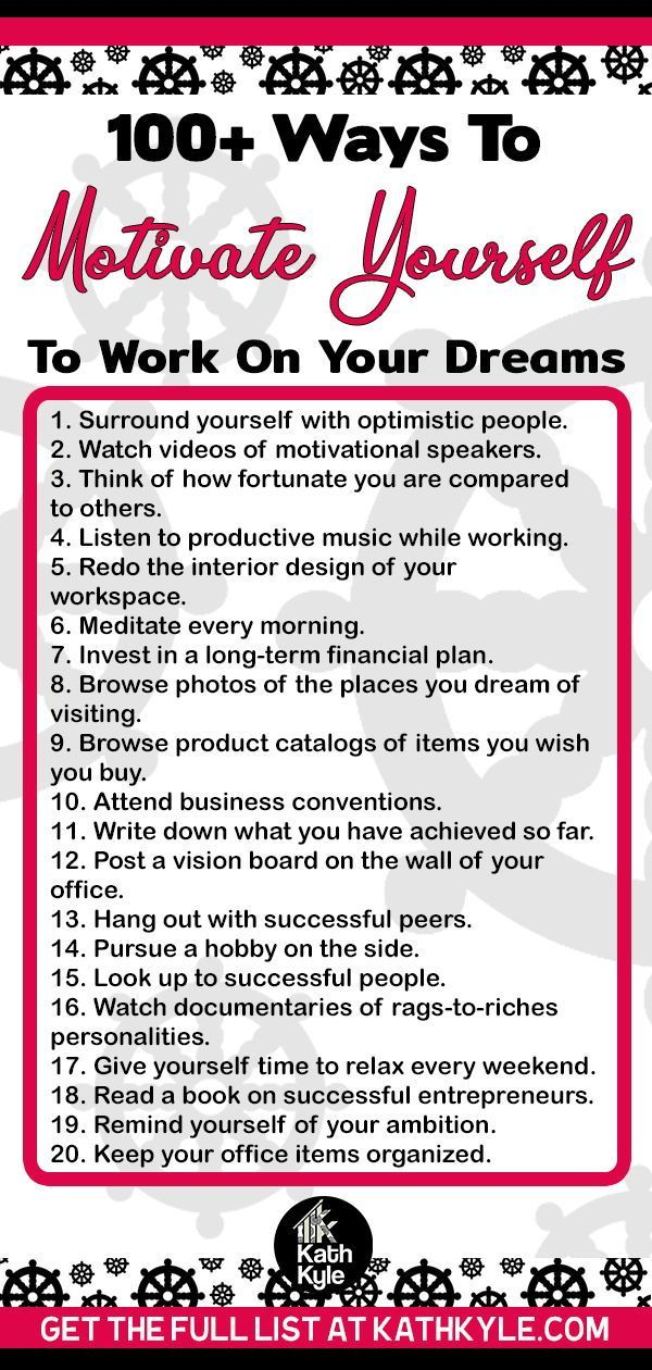 100+ Ways To Motivate Yourself To Work On Your Dreams in