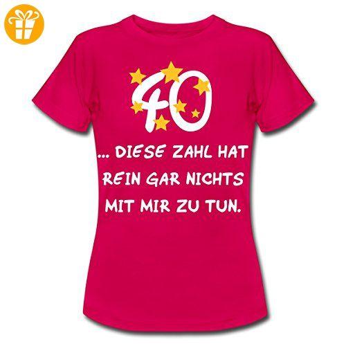 Vierzig Hat Nichts Mit Mir Zu Tun 40. Geburtstag Frauen T