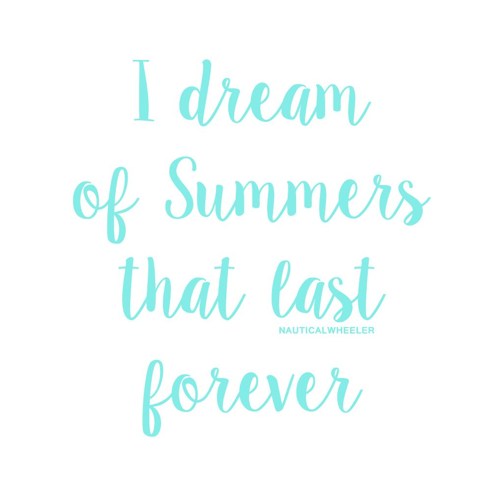 Dreaming Of Summer Quotes: Summer Quotes, Quotes