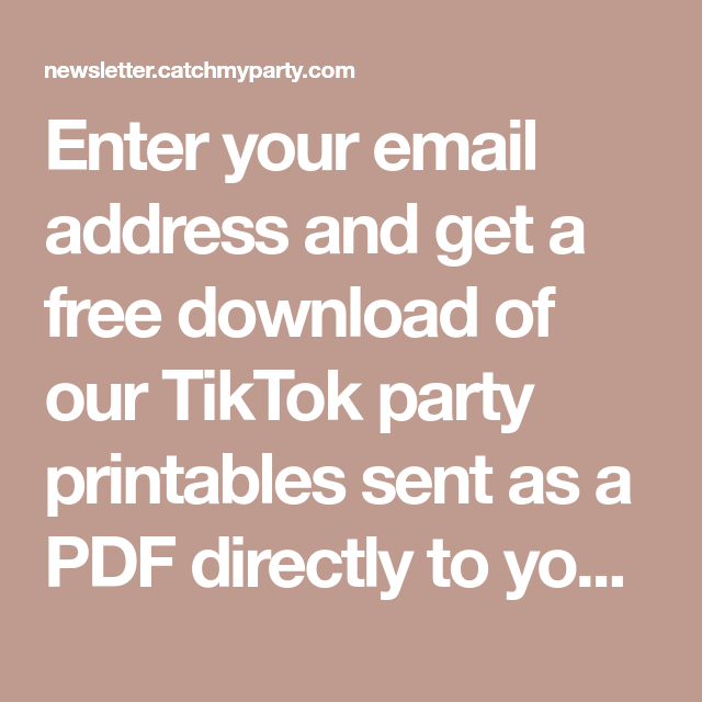 Enter Your Email Address And Get A Free Download Of Our Tiktok Party Printables Sent As A In 2021 Party Printables Party Printables Free Birthday Party Printables Free