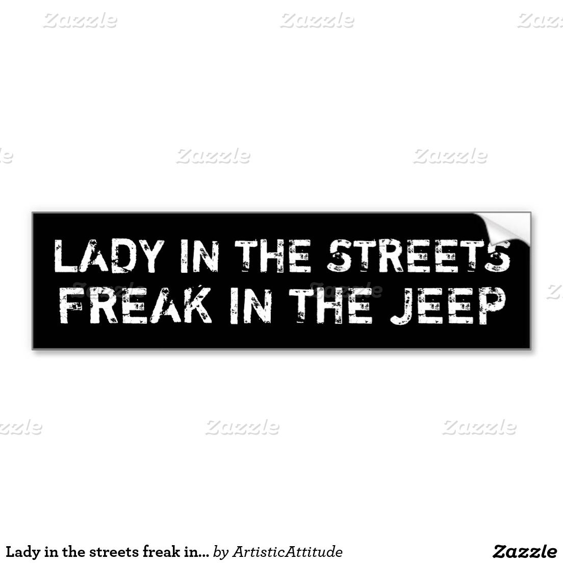 Lady in the streets freak in the Jeep sticker Car Bumper Sticker  #ladyinthestreets #freak