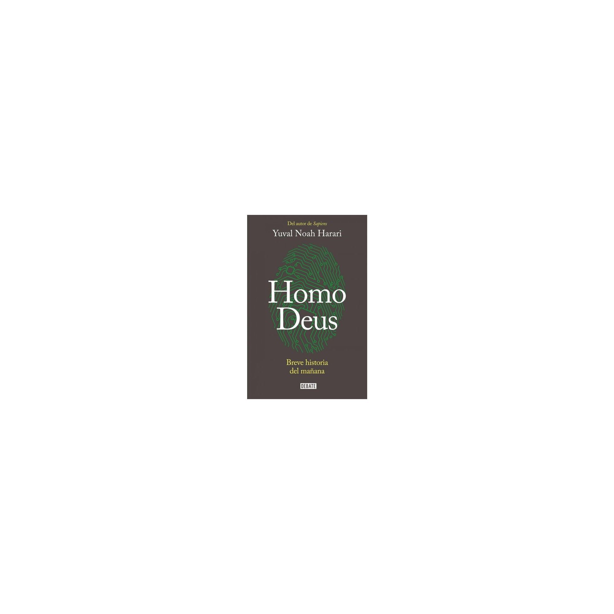 Homo Deus : Breve historia del mañana / A Brief History of Tomorrow -  (Paperback)