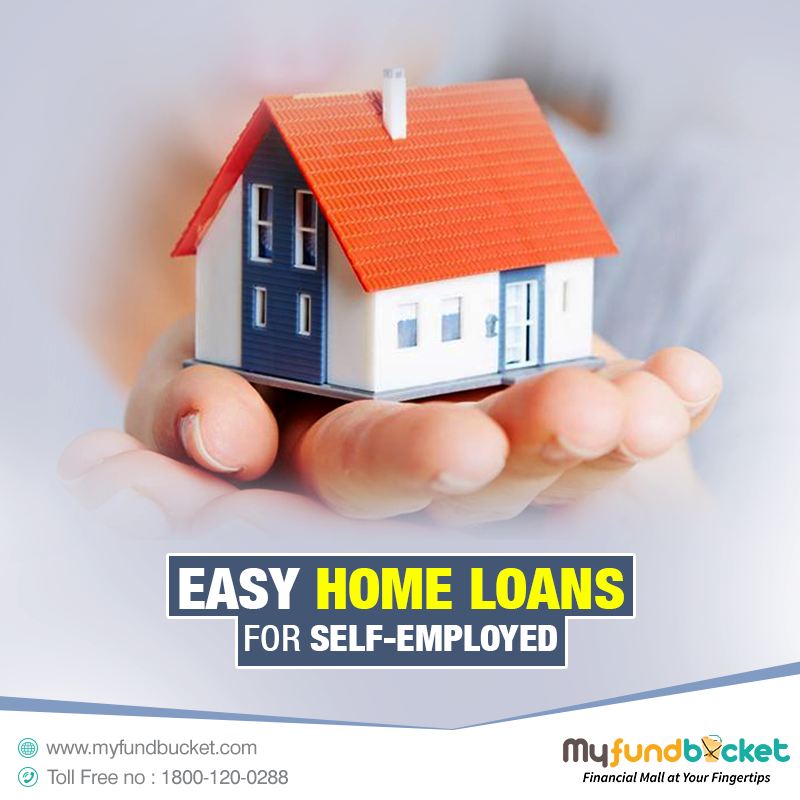 Home Loan For Self Employed Apply Now Through Myfundbucket Visit Www Myfundbucket Com Home Loan Toll Free 1800 120 02 Home Loans Loan Loan Interest Rates