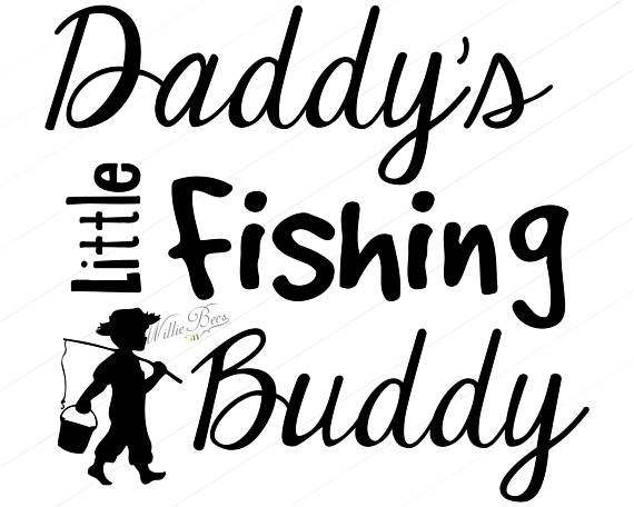 Download Instant Download Daddy S Little Fishing Buddy Svg Fishing Quotes Kids Fishing Svg Kids