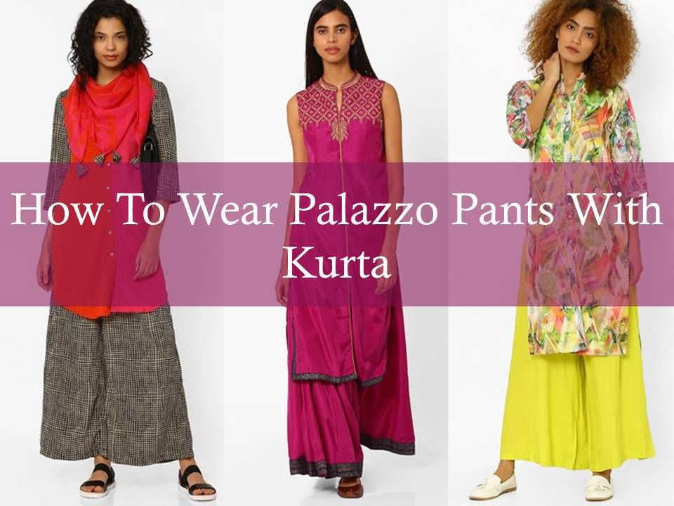10db3ee1ae2d06 How To Wear Palazzo Pants with Kurta Indian Makeup, Palazzo Pants, Pants  Outfit,