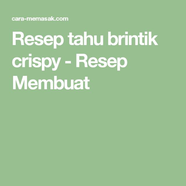 Resep Tahu Brintik Crispy Resep Membuat Resep Tahu Resep Tahu