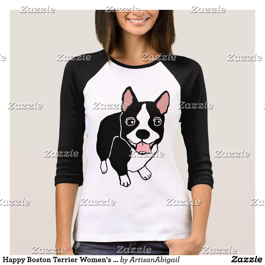 Happy Boston Terrier Women S Bella Raglan T Shirt Zazzle Com In 2020 Clothes Design Shirts Women