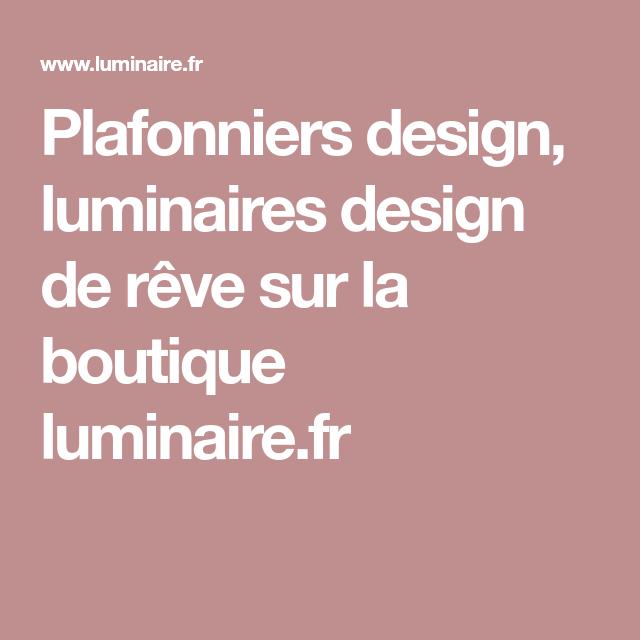Plafonniers design luminaires design de rªve sur la boutique