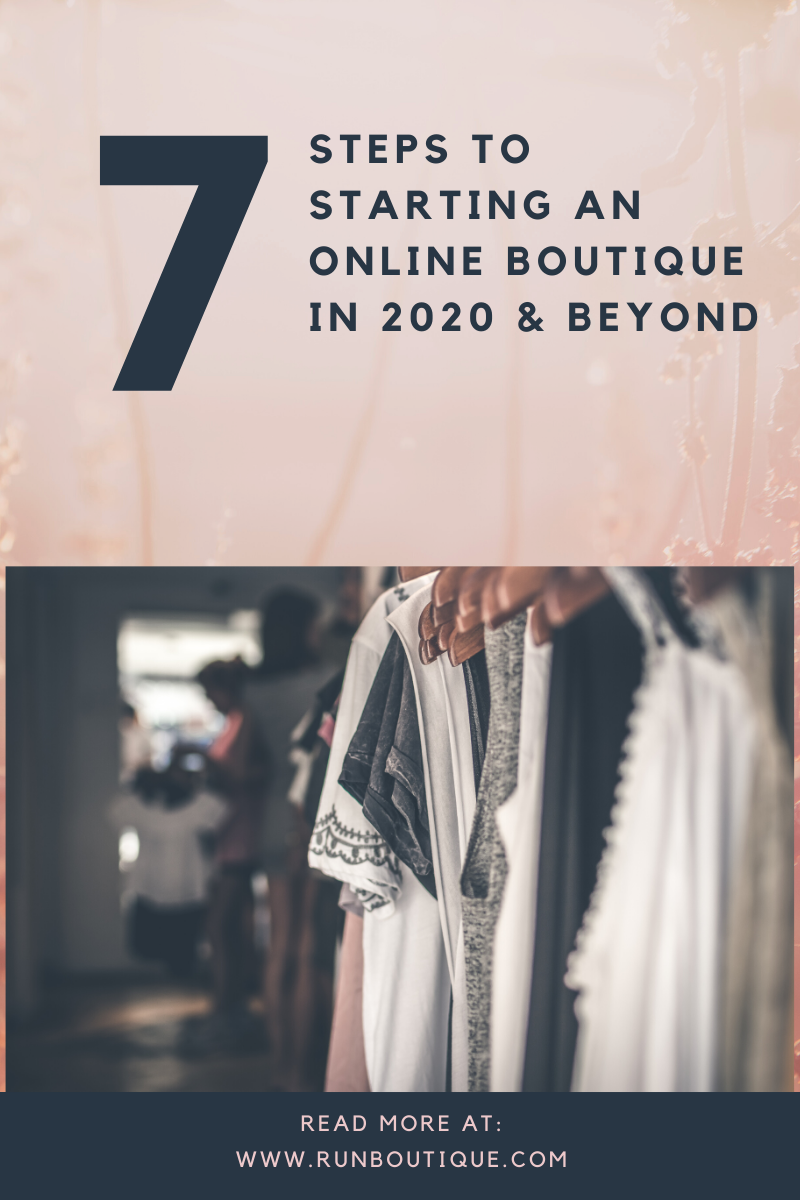 How To Start An Online Clothing Boutique In 7 Steps Online Clothing Stores Business Online Clothing Boutiques Starting An Online Boutique