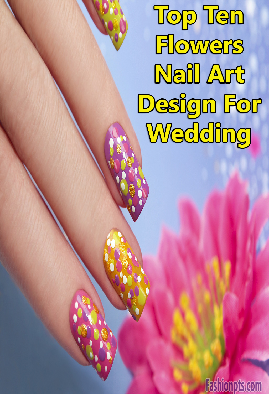 Top 10 Flowers Nail Art Design Specially For Wedding #BeautyofNail ...