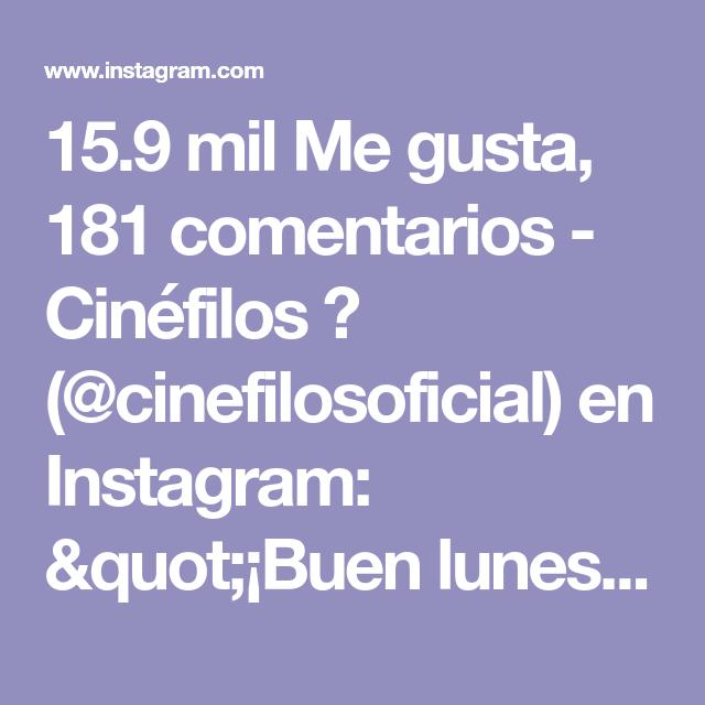 15 9 Mil Me Gusta 181 Comentarios Cinefilos Cinefilosoficial En Instagram Quot Buen Lunes Cinefilos Robertpattinson Quot