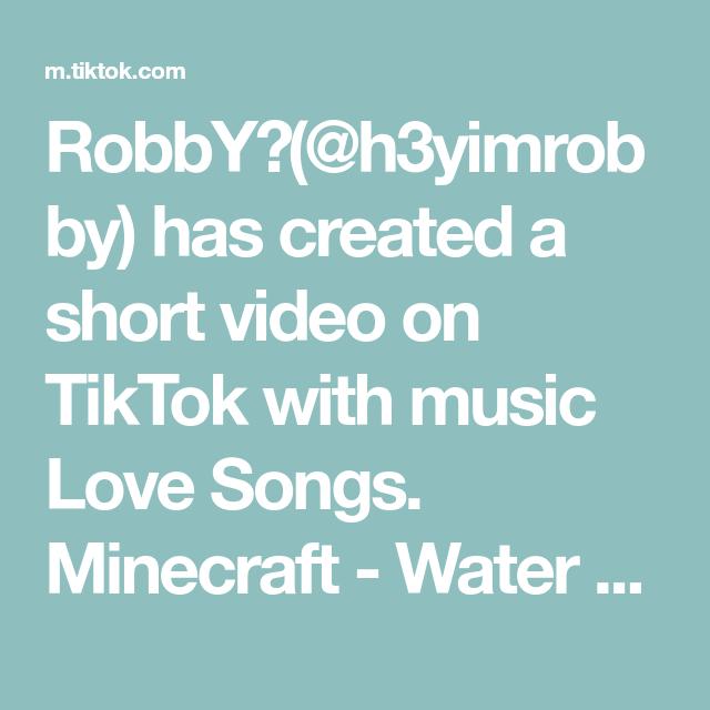 Robby H3yimrobby Has Created A Short Video On Tiktok With Music Love Songs Minecraft Water Server Foryou Foryoup Music Love Love Songs Slow Wave Sleep