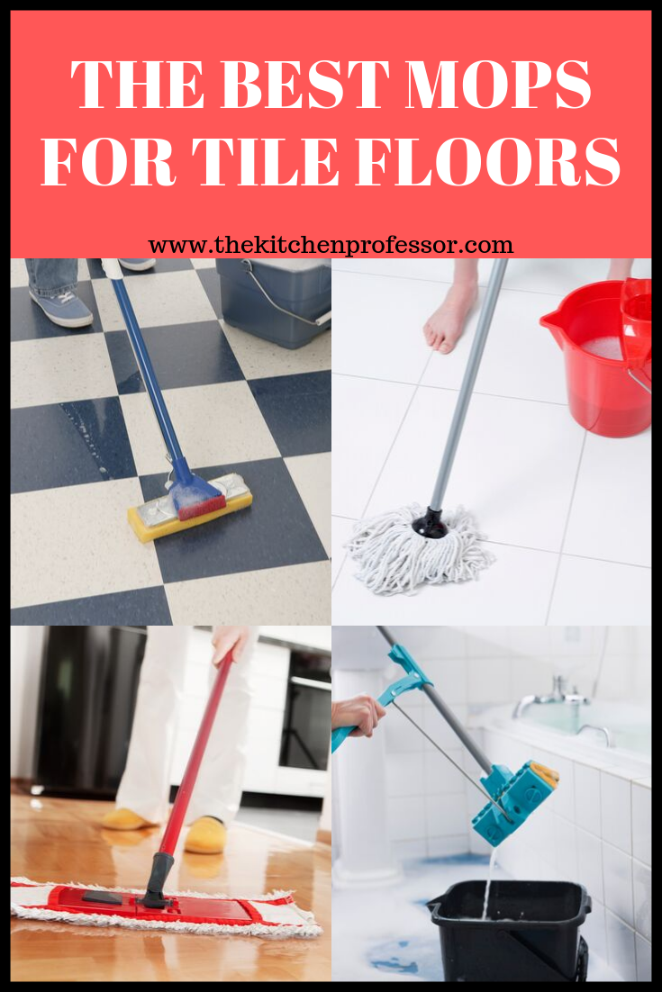 Best Mops For Tile Floors The Kitchen Professor Best Mop For Tile Tile Floor Mopping Floors
