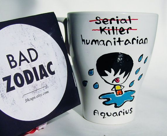 Bad Zodiac Mug / Funny Zodiac Mug