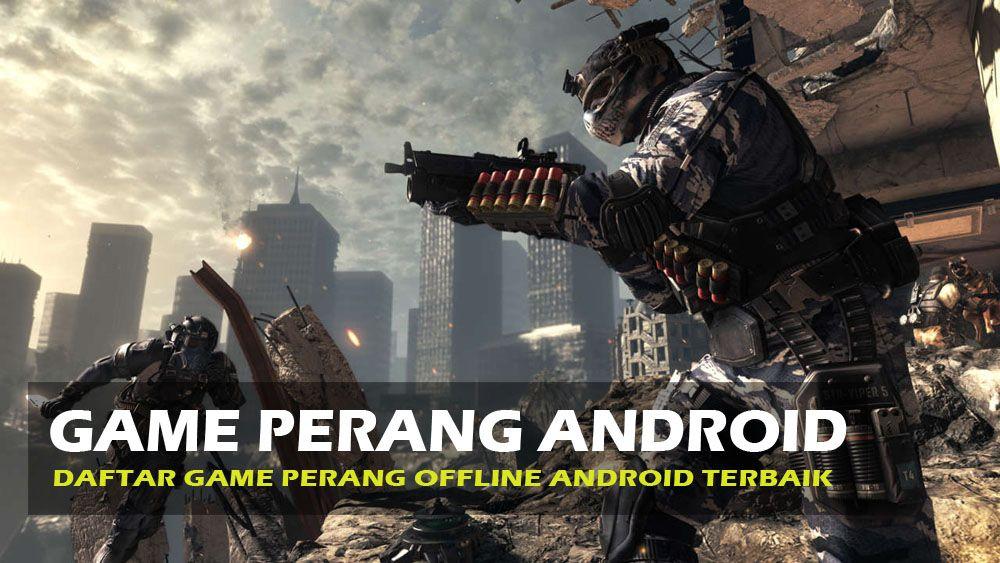 30 Game Perang Android Offline Terbaik Yang Wajib Anda