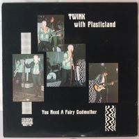 Twink with Plasticland - You Need A Fairy Godmother