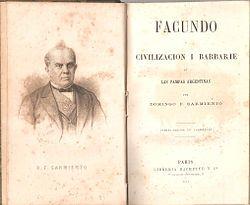 Facundo O Civilizacion Y Barbarie En Las Pampas Argentinas Wikipedia La Enciclopedia Libre Civilizacion Civilizacion Y Barbarie Argentina