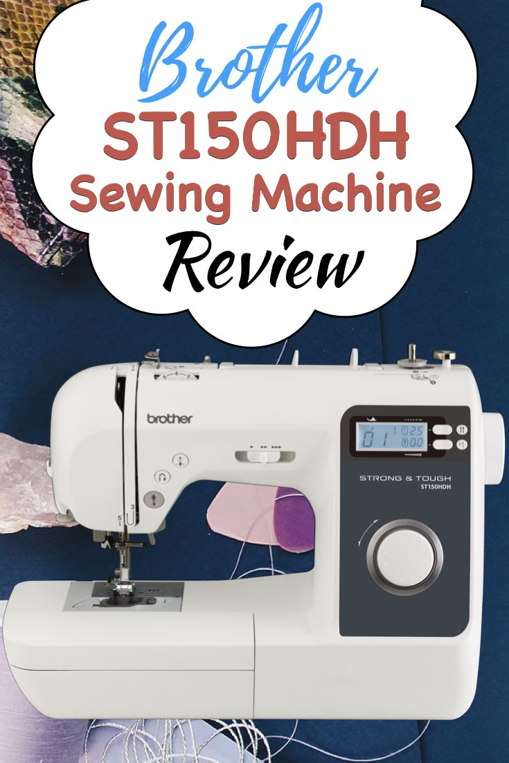 Brother ST150HDH Strong & Tough Sewing Machine Review ...