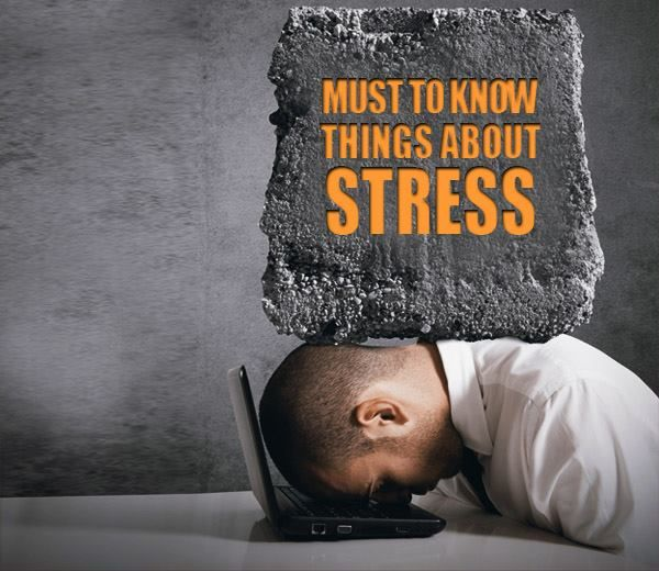 All of us have a stressful life. On the other hand you need to certain things about stress...