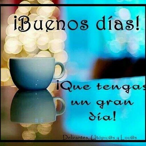 Buen Día Saludos De Buenos Dias Buenos Dias Cariño Y