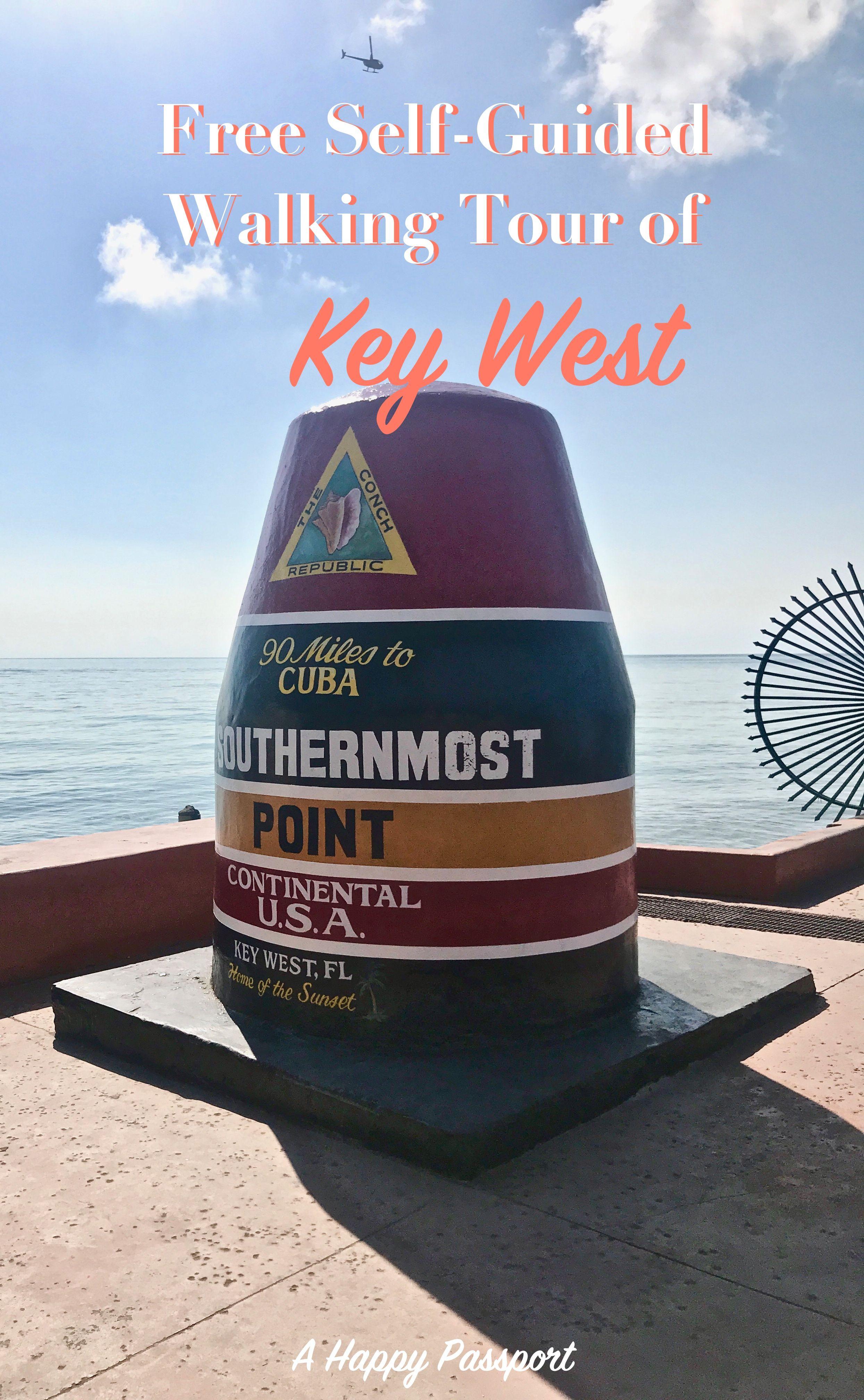 Free Self Guided Walking Tour Of Key West Key West Cruise Key West Vacations Key West Tours