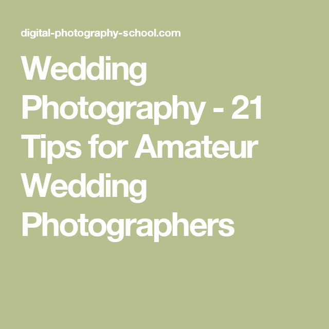 21 tips for amateur wedding photographers