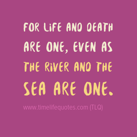 Quotes And Sayings About Life And Death (TLQ) Life
