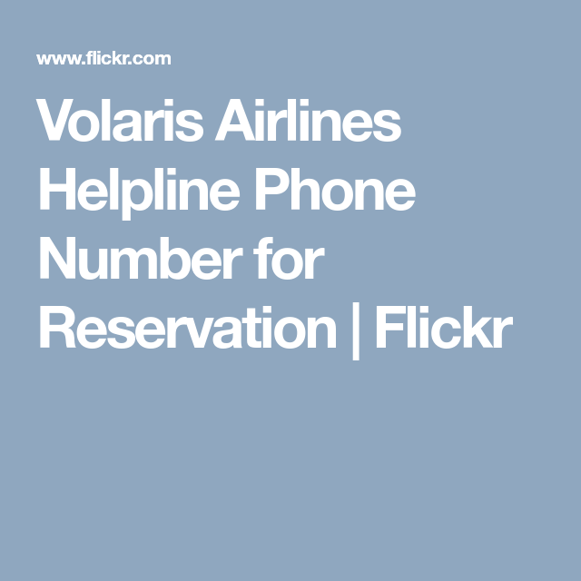Volaris Airlines Helpline Phone Number for Reservation