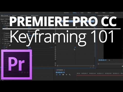 Adobe Premiere Pro CC - Keyframing 101 - YouTube | Adobe