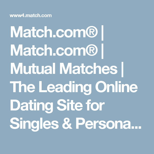 Dating online match mutual